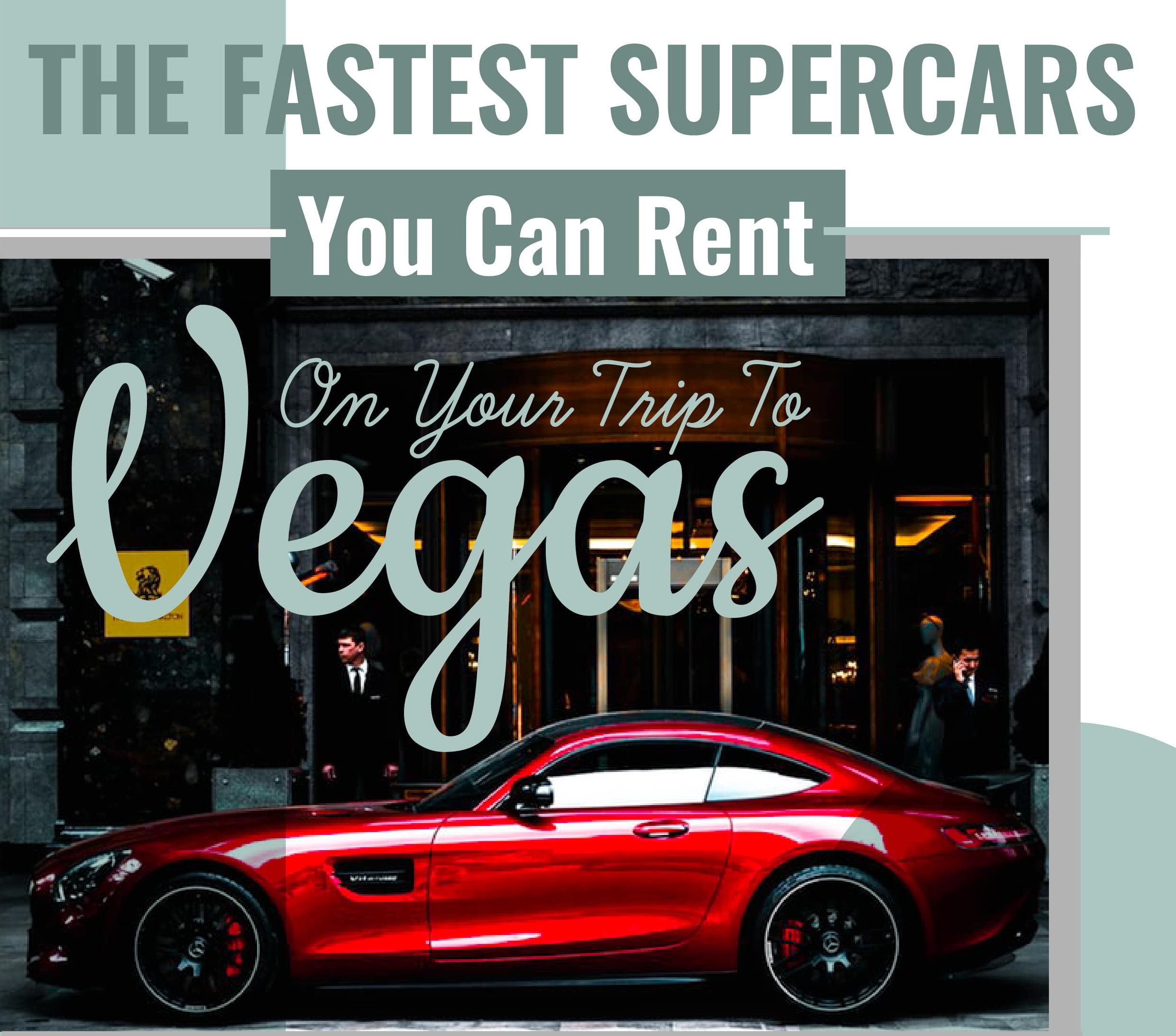 The Fastest Super Cars You Can Rent On Your Trip To Vegas